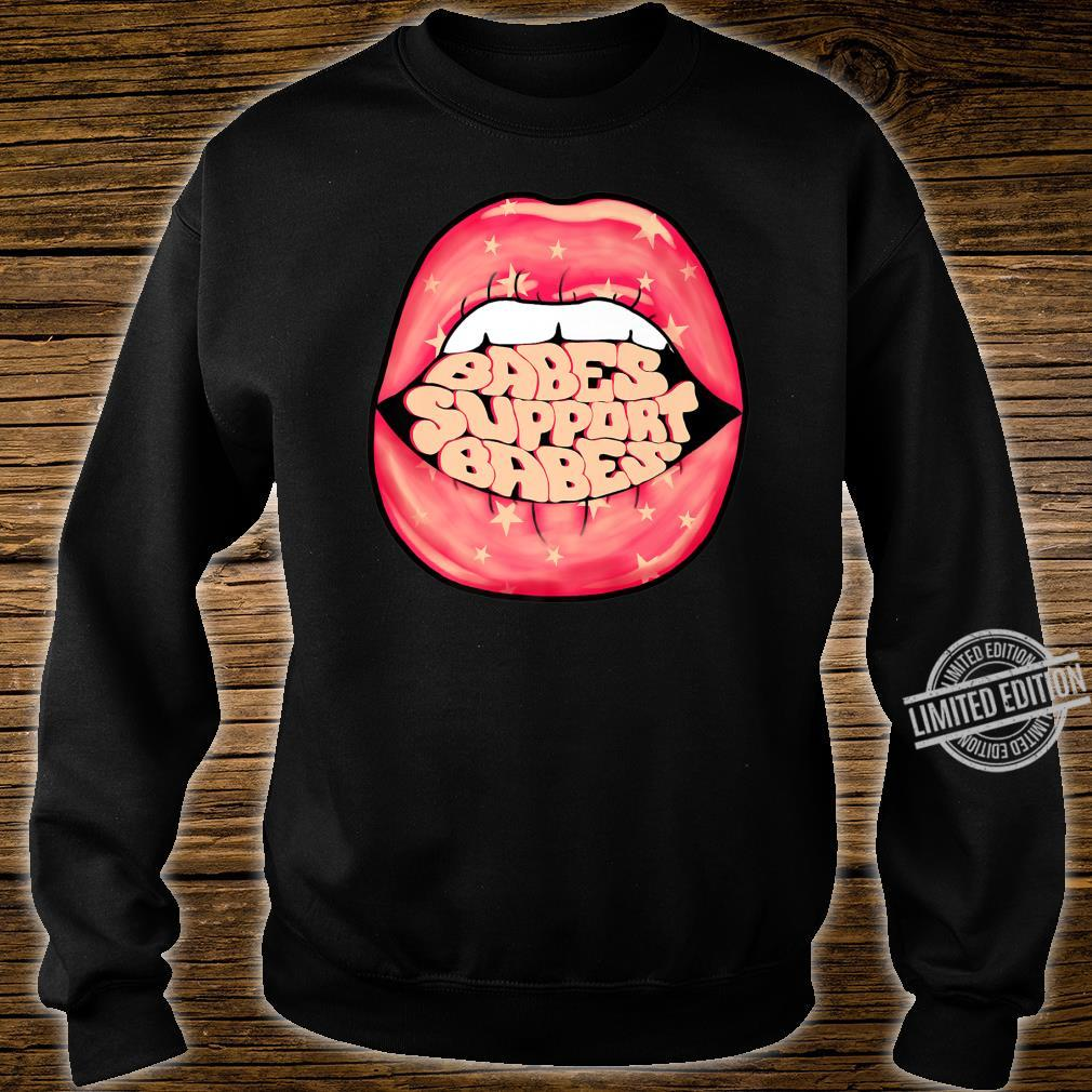 Babes Support Babes Shirt sweater