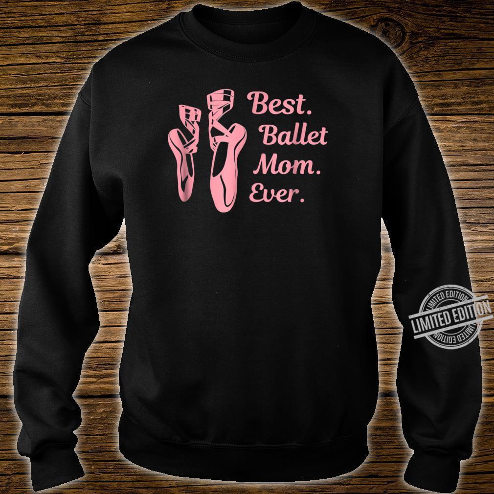 Ballet Dance Shirt, Best Ballet Mom Ever Ballerina Shirt sweater