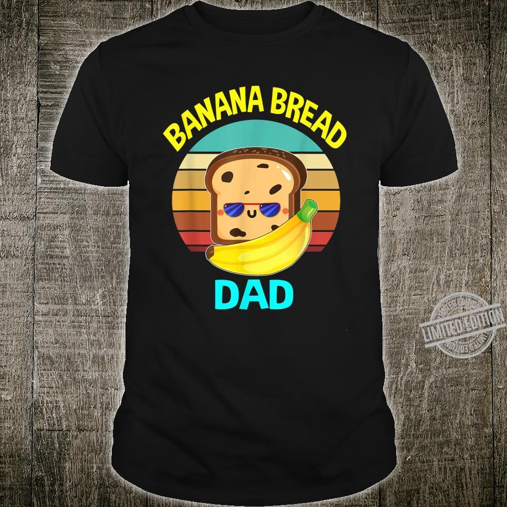 Banana Bread Dads Food Vegan Daddy Fathers Shirt