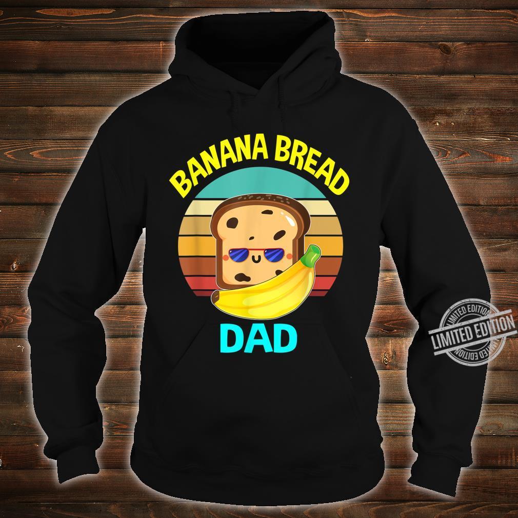 Banana Bread Dads Food Vegan Daddy Fathers Shirt hoodie