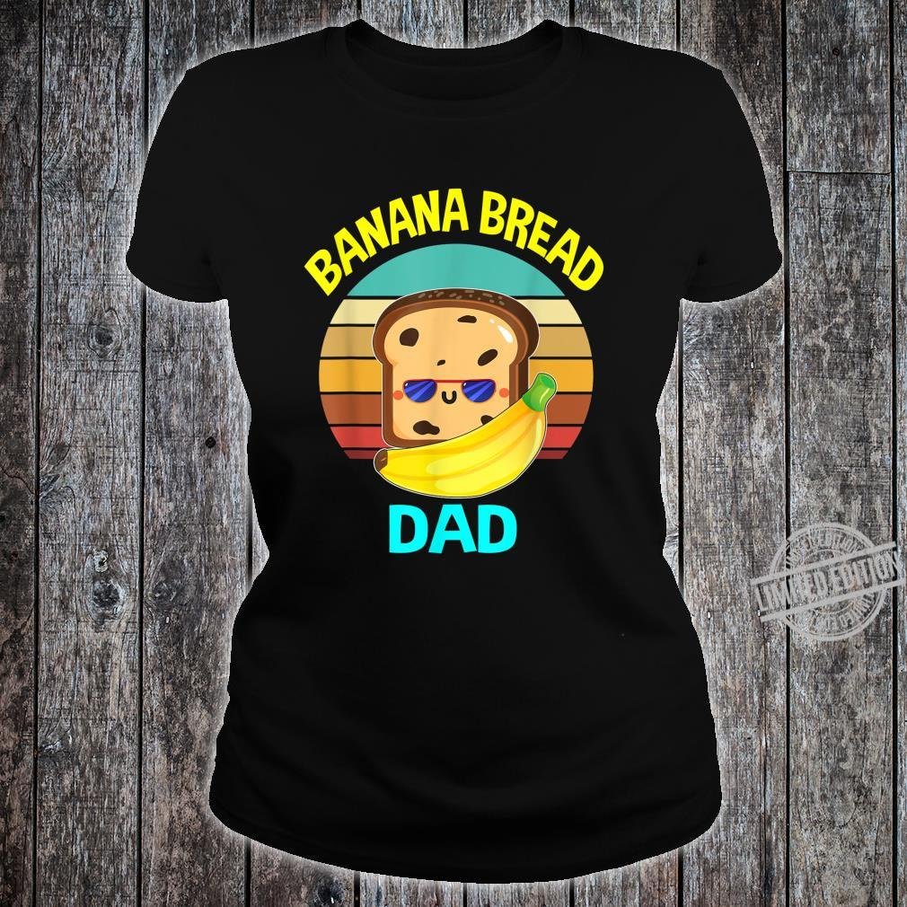Banana Bread Dads Food Vegan Daddy Fathers Shirt ladies tee