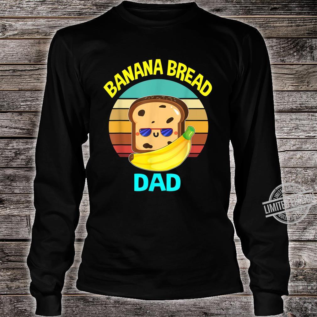 Banana Bread Dads Food Vegan Daddy Fathers Shirt long sleeved