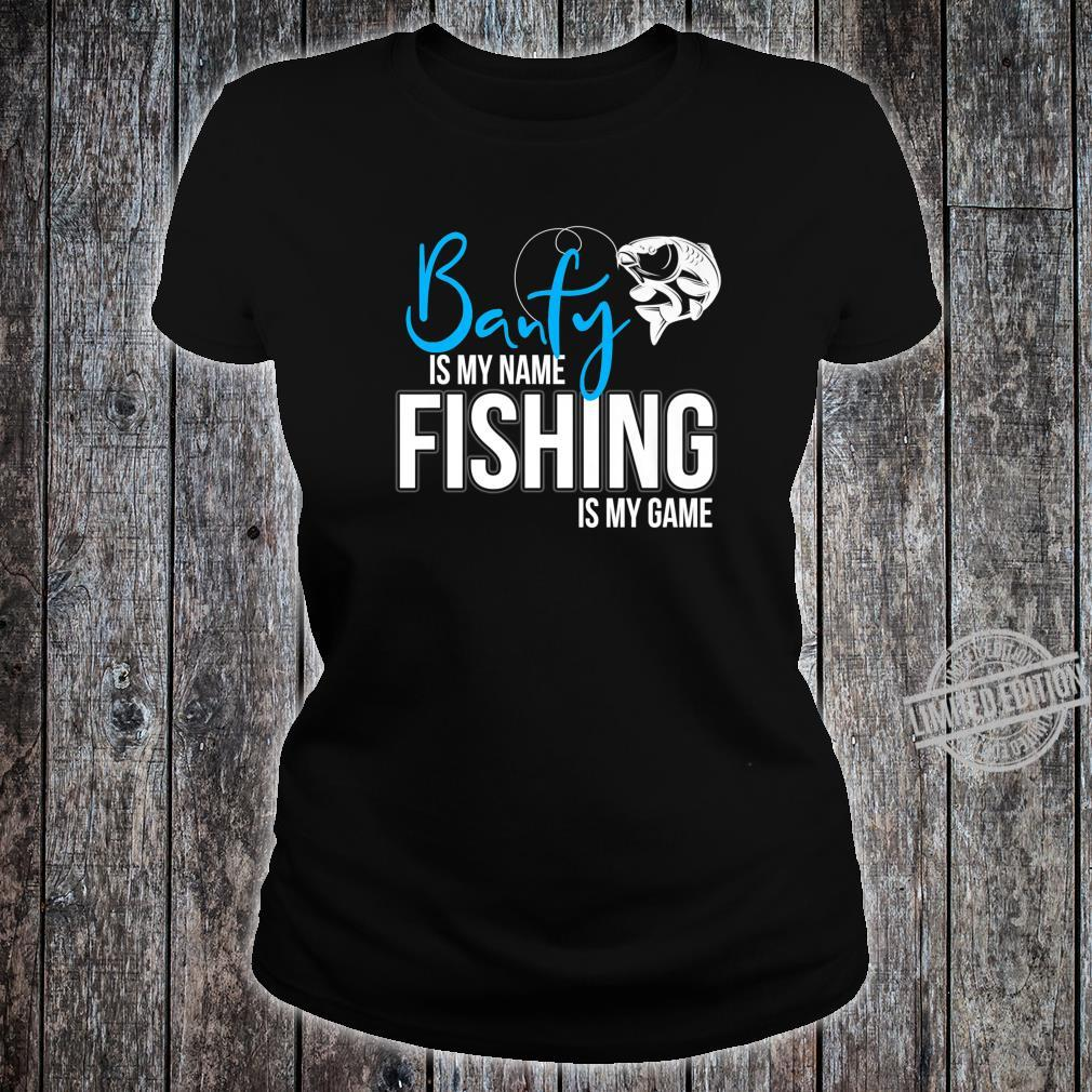 Banfy is my Name Fishing is My Game Shirt ladies tee