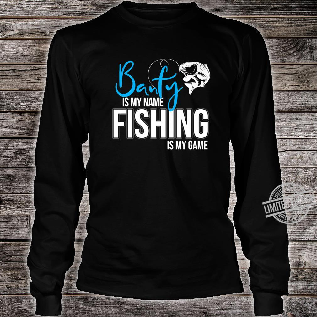 Banfy is my Name Fishing is My Game Shirt long sleeved