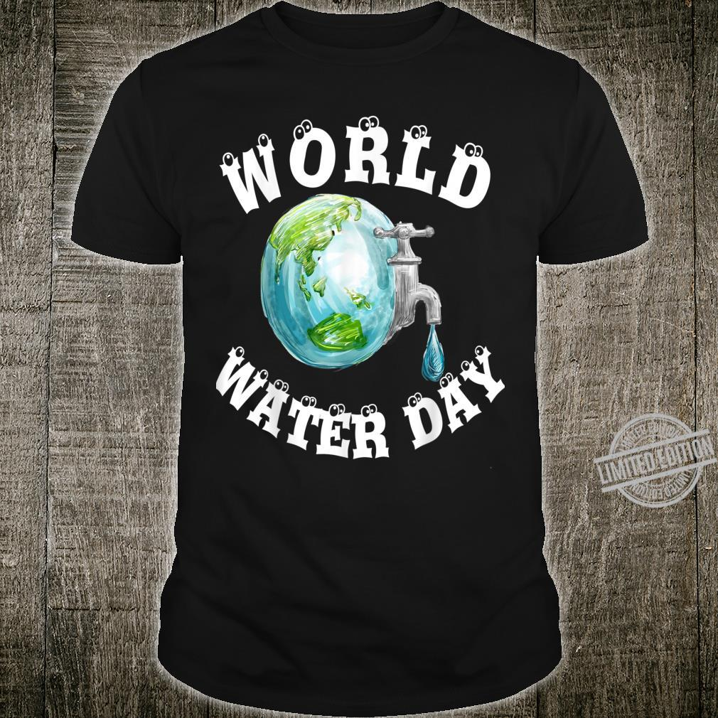Funny best for World Water Day Shirt