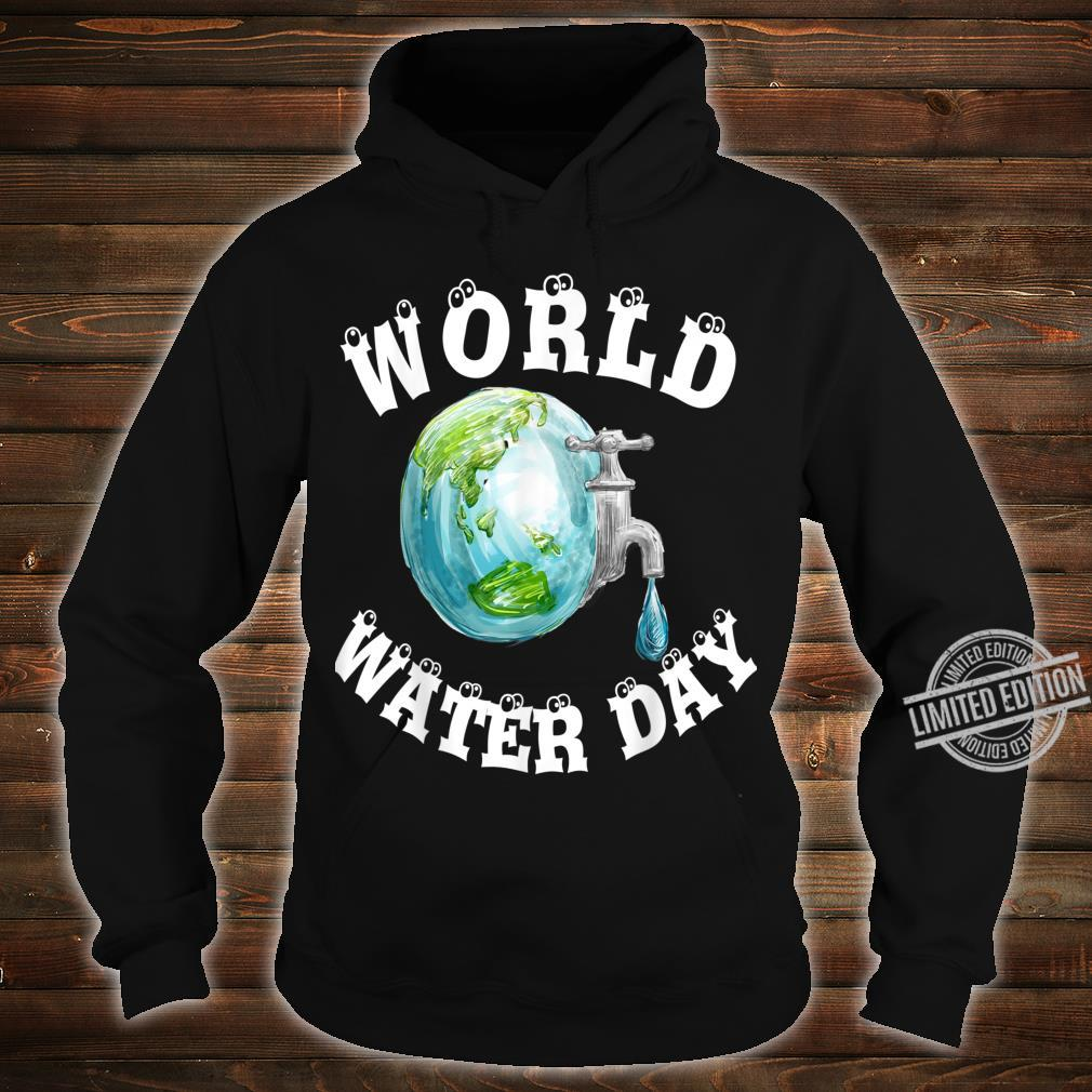 Funny best for World Water Day Shirt hoodie