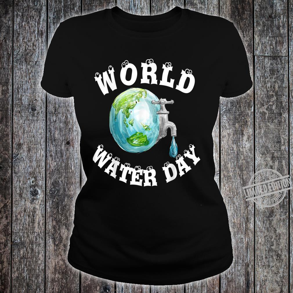 Funny best for World Water Day Shirt ladies tee
