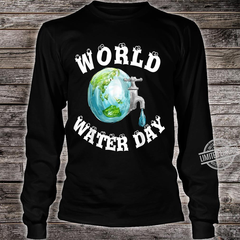 Funny best for World Water Day Shirt long sleeved