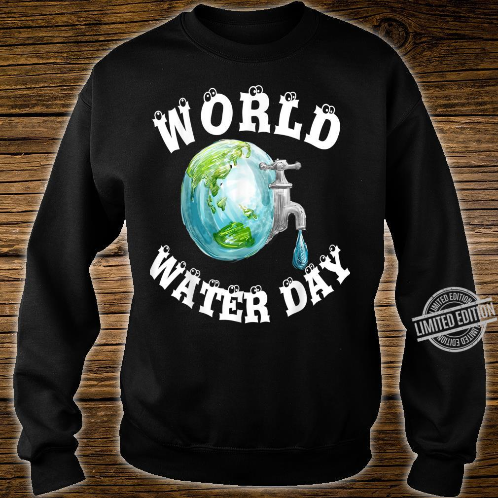 Funny best for World Water Day Shirt sweater