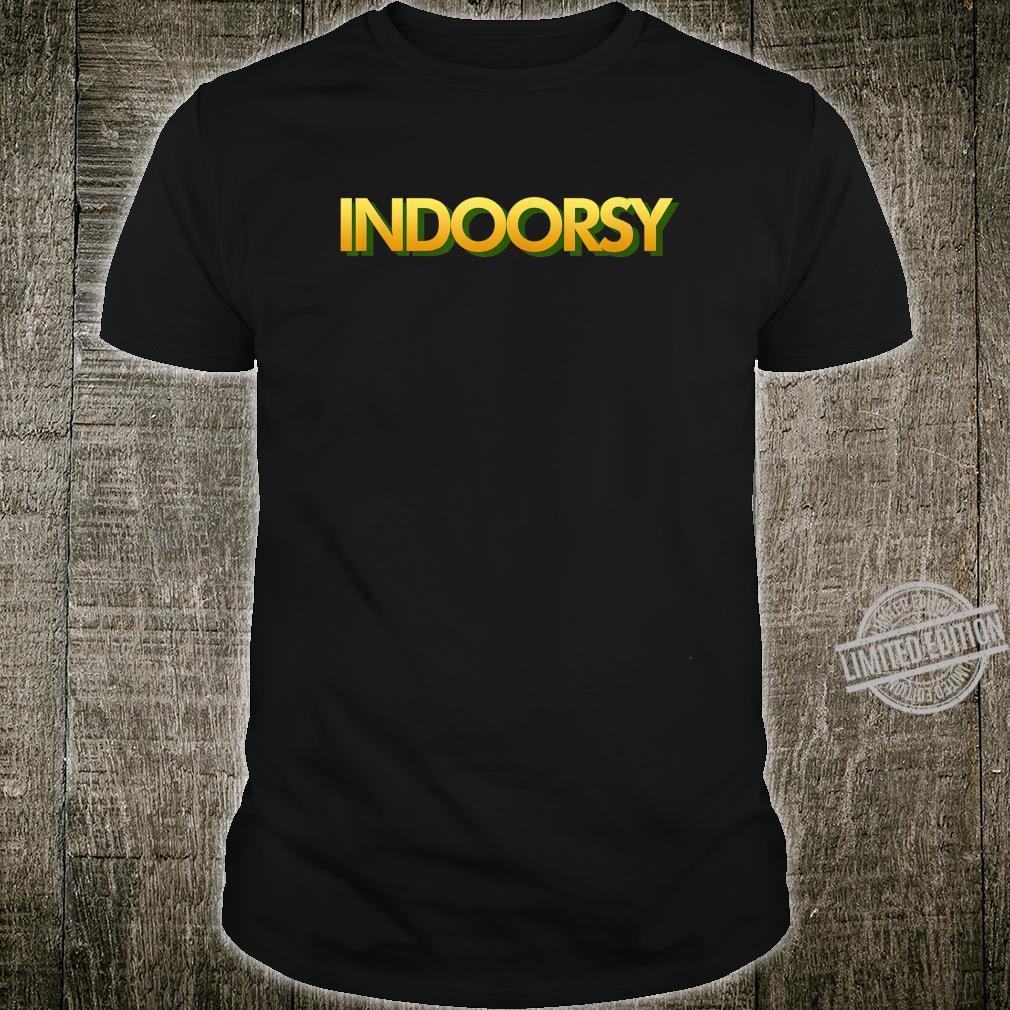 Indoorsy Indoor Life Shirt