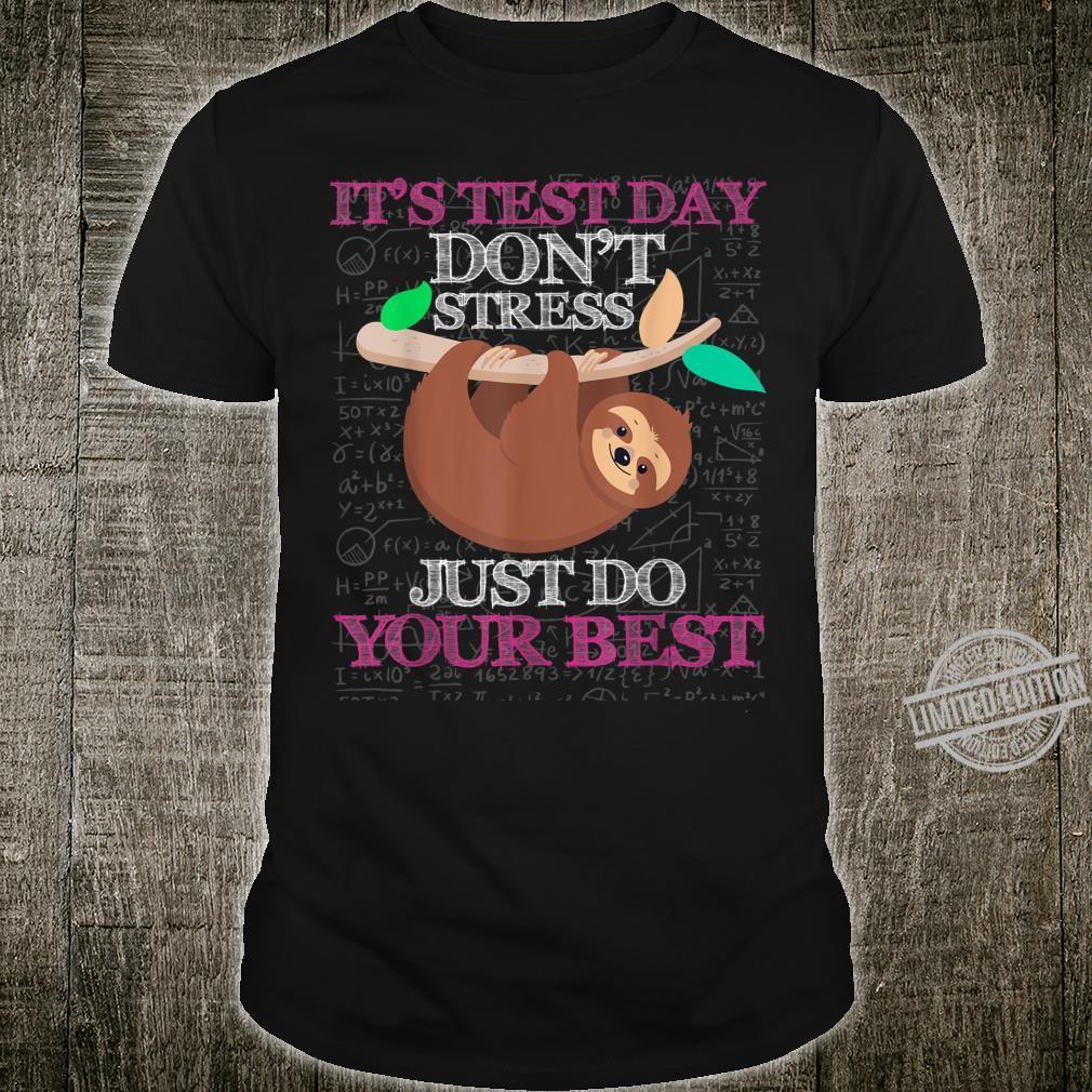 It's Test Day Teacher Costume Testing Sloth Shirt