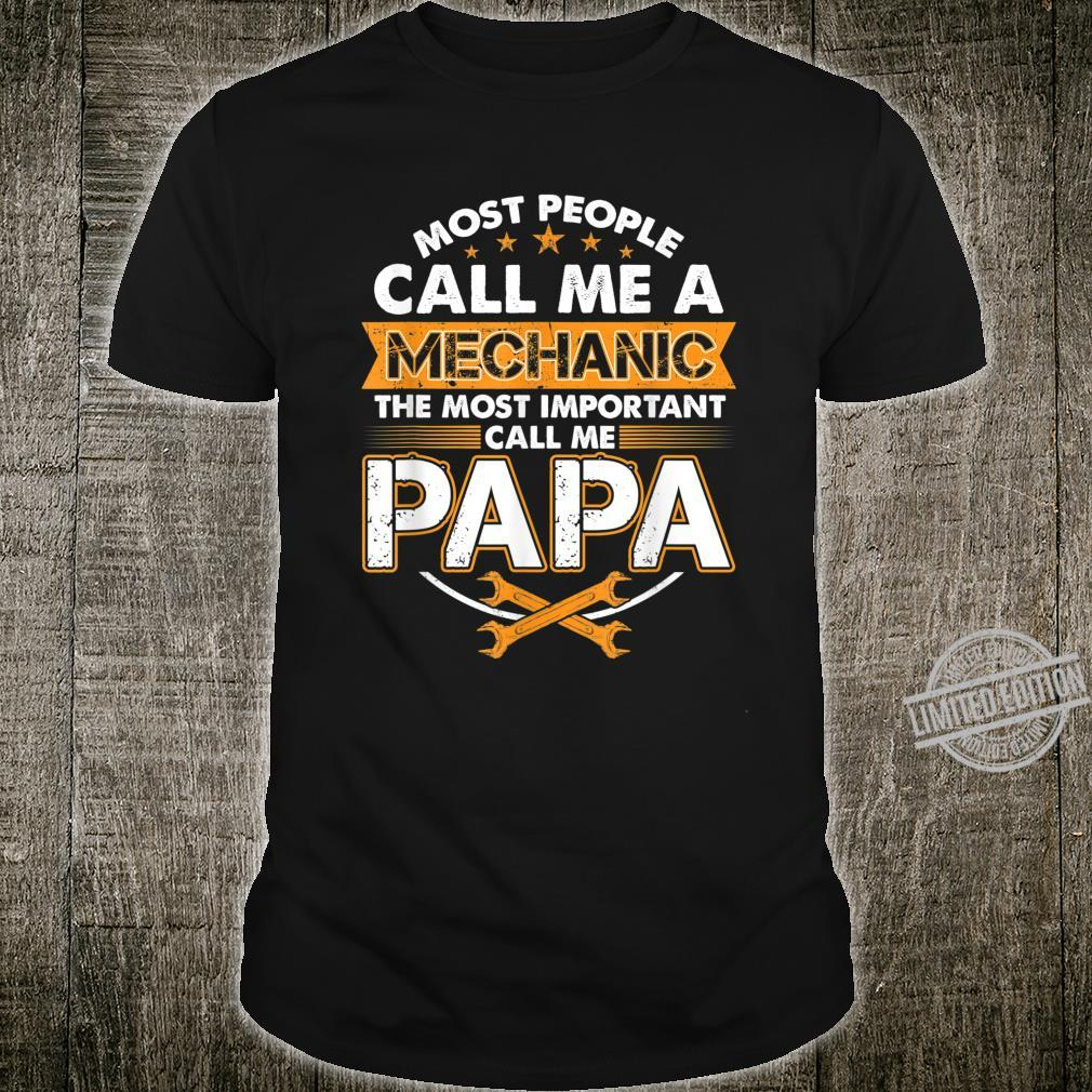 Mens People Call Mechanic Most Important Call Papa Father's Day Shirt