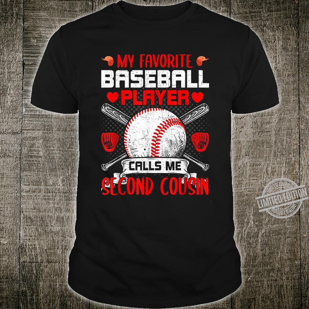 My Favorite Baseball Player Calls Me Second Cousin Shirt
