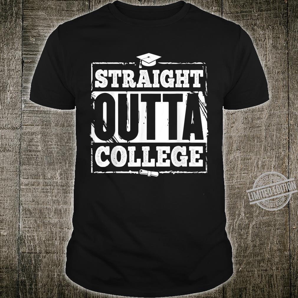 Straight Outta College Graduate Graduation Shirt